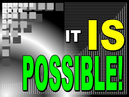 Poster or wallpaper with an inspiring phrase: It is possible