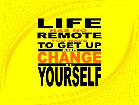 get up: Poster o carta da parati con una frase ispiratrice: La vita non ha telecomando bisogna alzarsi e cambiare se stessi