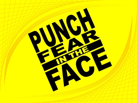 Poster or wallpaper with an inspiring phrase: Punch fear in the face Illustration