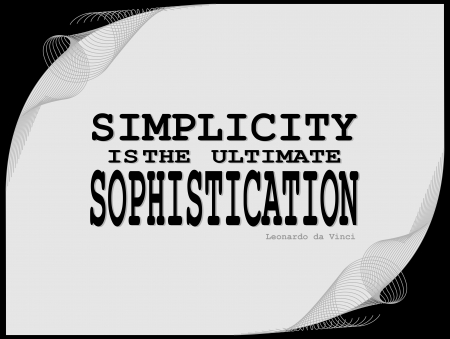 sophistication: Poster or wallpaper with an inspiring phrase: Simplicity is the ultimate sophistication - Leonardo da Vinci