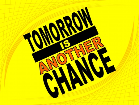 uplifting: Poster or wallpaper with an inspiring phrase: Tomorrow is another chance