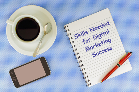 sucess: Skills Needed for Digital Marketing Sucess. Text written on paper - Flat lay composition
