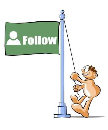 Funny Cartoon raising a flag with the symbol Follow. Conceptual illustration Vector