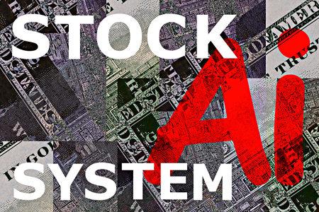 "illustration on stock ai system theme. The inscription ""stock ai system"", on the background of dollar bills"