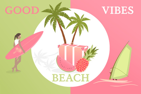 Summertime. Good vibes only with travel bag, pineapple, watermelon, girl and surfboard and surfer in trendy watermelon colors. Illustration