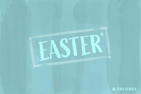 Culto e lode cristiani. Testo : PASQUA / Gesù è risorto in stile acquerello.