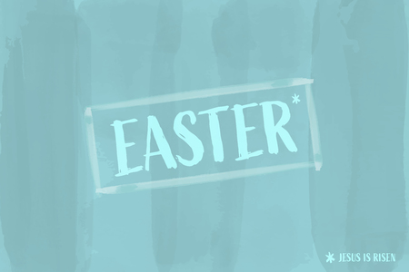 Christian worship and praise. Text : EASTER / Jesus is Risen in watercolor style. Illustration