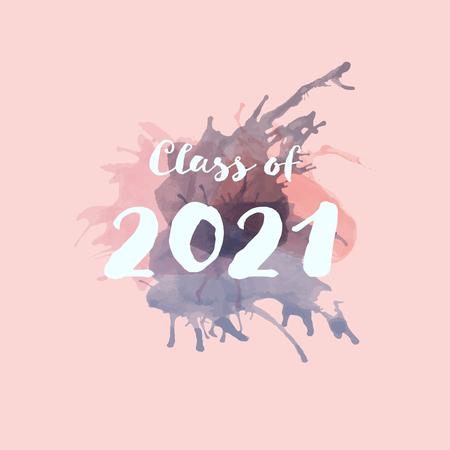 Congratulations Graduate Typography. Watercolor splashes with text : Class of 2021 Ilustração