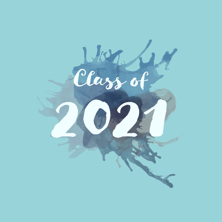Congratulations Graduate Typography. Watercolor splashes with text : Class of 2021 Illustration