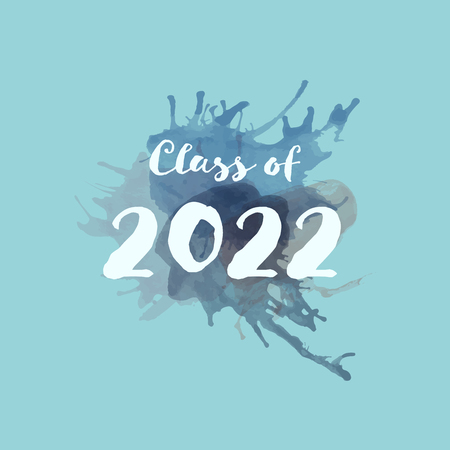 Congratulations Graduate Typography. Watercolor splashes with text : Class of 2022