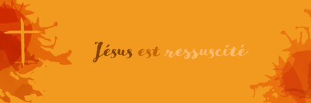 Christian worship and praise. Cross in watercolor style with empty space. Text : Jesus is risen (in French)