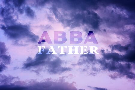Christian worship and praise. Cloudy sky with text: ABBA FATHER