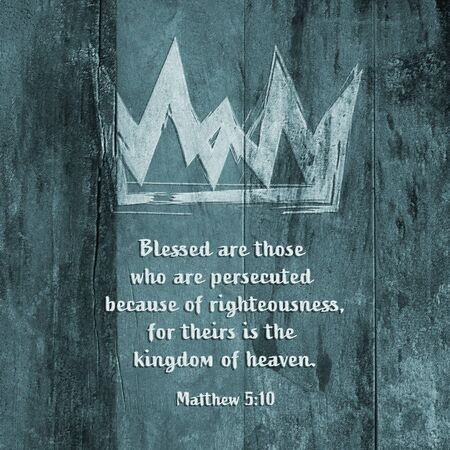 Christian worship and praise. Wooden background with crown and text in watercolor style. Text: Matthew 5:10