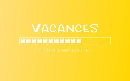 Summer vacation. Progress bar with inscription. Vacation loading in sketchy style. Vacation. Loading. Please wait (in French).