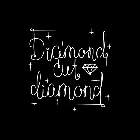 diamond cut: Hand drawn inspirational and motivating phrase,  quote. Vector isolated typography design element for greeting Valentine cards, posters and print invitations and T-shirt. Diamond cut diamond. Illustration