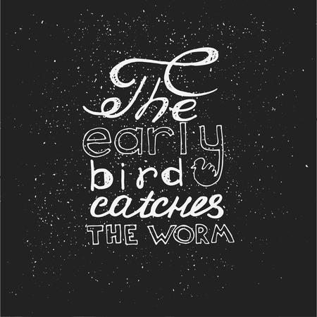 Der frühe Vogel fängt den Wurm. Hand gezeichnet inspirierend und motivierend Phrase, Zitat. Vektor isoliert Typografie Design-Element für Grußkarten, Poster und Druck Einladungen und T-Shirt. Vektorgrafik
