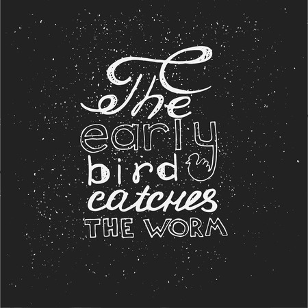 The early bird catches the worm. Hand drawn inspirational and motivating phrase, quote. Vector isolated typography design element for greeting cards, posters and print invitations and T-shirt. Illustration