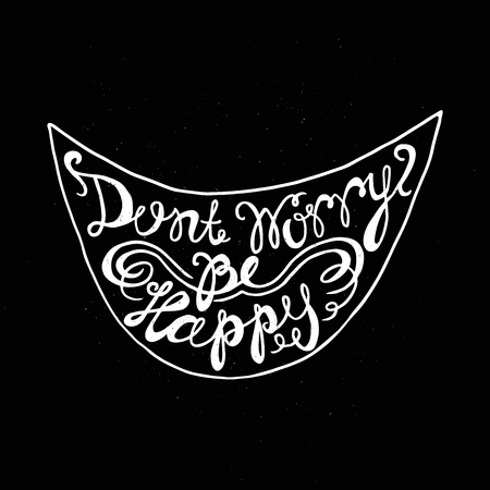 word of mouth: Dont Worry Be Happy Handdrawn inspirational and encouraging quote. Vector isolated typography design element for greeting cards, posters and print invitations.