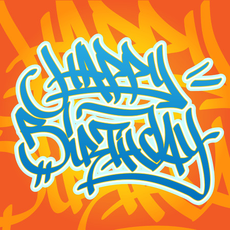 hip hop style: Happy birthday card in graffiti style in vibrant colors  Illustration