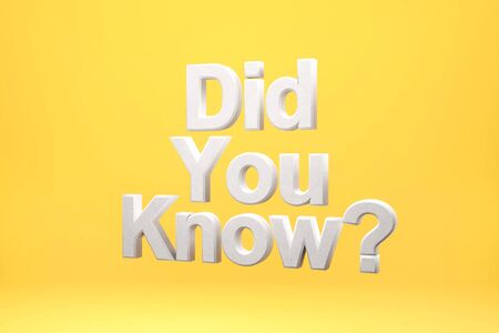 Did you know? on a yellow background. 3d rendering.