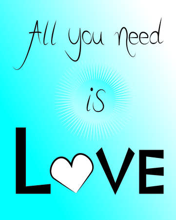 need: Vector art of popular quote All You Need is Love Illustration