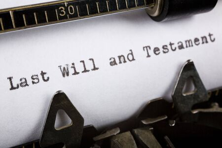 will: Typewriter close up shot, Concept of last will