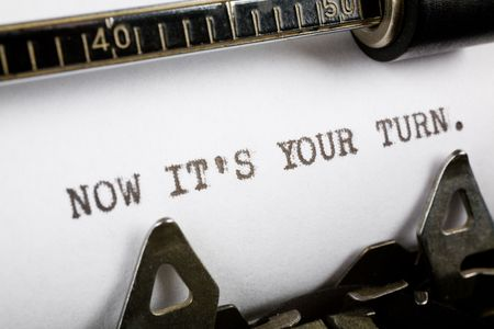 Typewriter close up shot, Concept of now its your turn