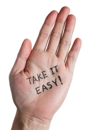 take it easy: Hand and word of Take It Easy