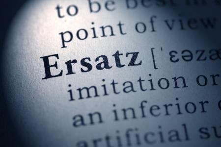 ersatz: Fake Dictionary, Dictionary definition of the word ersatz