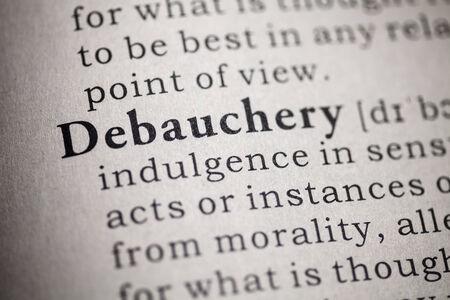 debauchery: Fake Dictionary, Dictionary definition of the word debauchery  Stock Photo