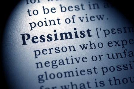 pessimist: Fake Dictionary, Dictionary definition of the word pessimist