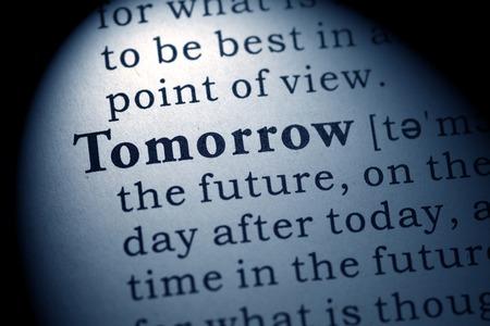 tomorrow: Fake Dictionary, Dictionary definition of the word tomorrow  Stock Photo
