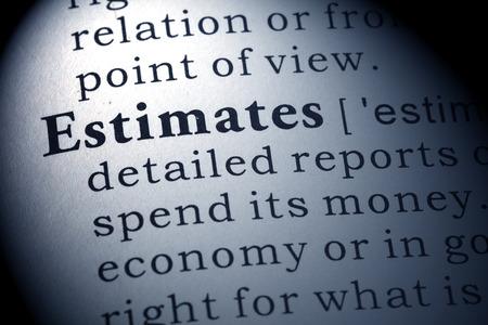 definición: Definición del diccionario de la palabra estimaciones.