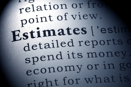 estimates: Dictionary definition of the word estimates.