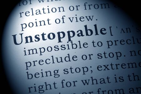 Fake Dictionary, Dictionary definition of the word unstoppable.