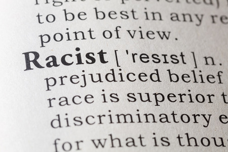 dictionary definition: Fake Dictionary, Dictionary definition of the word racist.