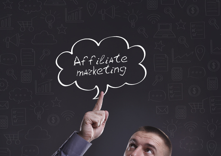 affiliate marketing: Business, Technology, Internet and marketing. Young businessman thinking about: Affiliate marketing