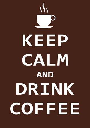 Restez calme et buvez du café, concept d'affiche créative. Citation inspirante de lettrage moderne isolée sur fond marron. Affiche de typographie. Illustration vectorielle Vecteurs