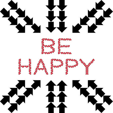 be happy: Be Happy made from hearts with arrows on white background Illustration
