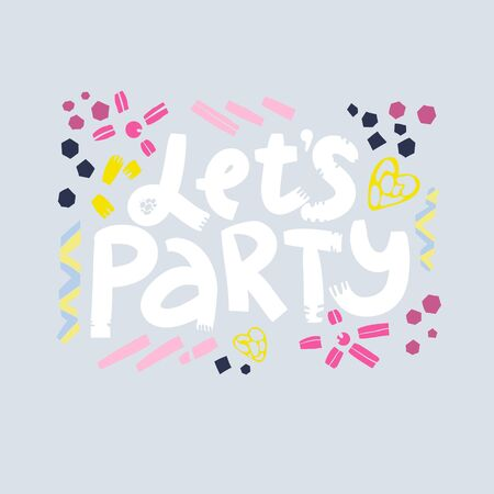 Hand drawn lettering with cute decorative elements, text lets party. Birthday, anniversary party celebration, holiday, Happy New Year, greeting card design on blue background.
