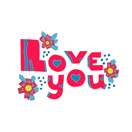Lettering hand-drawn text love you. Phrase for Valentines day. Handwritten modern design elements .
