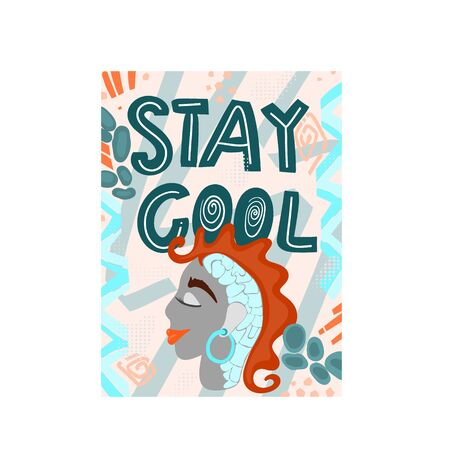 Stay cool - hand drawn lettering. Vector elements for greeting card, invitation, poster, T-shirt design, post card, video blog cover. Unusual female face...