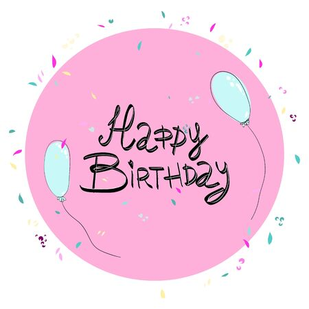 Happy Birthday lettering frame drawn by hand in doodle style . Congratulations and wishes in balloons and confetti. Anniversary celebration. Ilustrace