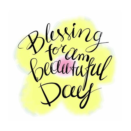 Blessing for am beautuful day - calligraphic handwritten inscription. Child t-shirt design idea.