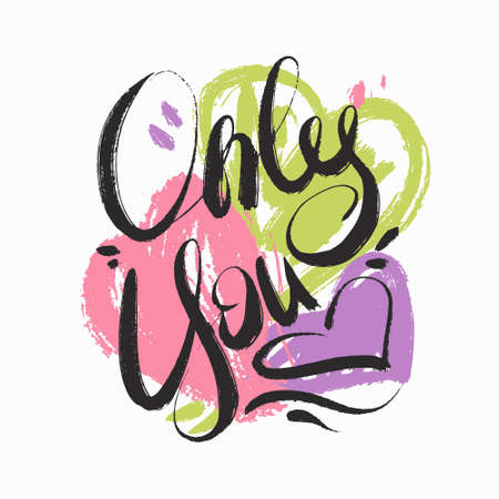 Only you - hand drawn lettering. Vector for greeting card, invitation, poster, T-shirt design. Illusztráció
