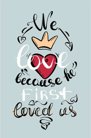 We love becaus he first loved us - lettering by hand.