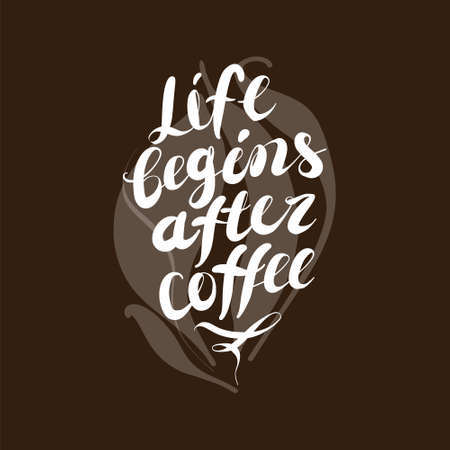 Life begins after coffee - lettering handwriting, beautiful inscription . Illusztráció