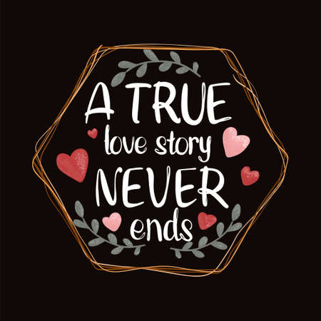 A true love story never ends - lettering handwriting, beautiful inscription decorated with a heart.