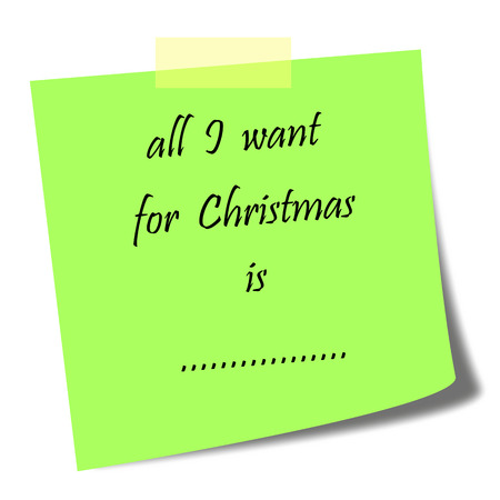 want: all I want for Christmas written on post it with empty space to write