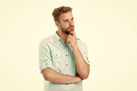 Think to solve. Guy thoughtful touches his chin. Thoughtful mood concept. Man with beard thinking. Think about solution. Close to solution. Man with bristle serious face thinking white background
